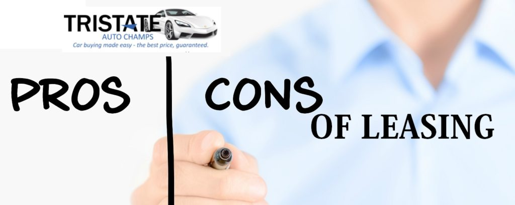Pros and cons of leasing, leasing benefits, leasing pros, leasing cons, new car leasing blog, auto leasing blog, tristate auto champs leasing tips, top 5 leasing, top 5 reasons to lease.